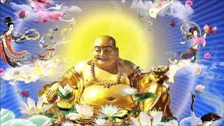 Thần Chú Phật Di Lặc: MAY MẮN - TÀI LỘC - HẠNH PHÚC- GIÀU SANG