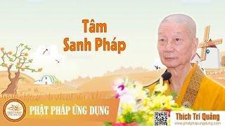 Tâm Sanh Pháp - HT Thích Trí Quảng 2016