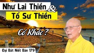 ĐẠI BÁT NIẾT BÀN kỳ 179 (Video) Tổ Sư Thiền Cũng Là Như Lai Thiền Vì Sao | HT Thích Từ Thông