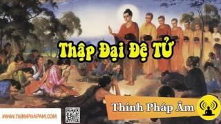 """Chi Tiết Về Cuộc Đời 10 Đại đệ tử của Đức Phật """"rất hay"""" (Nên nghe )"""