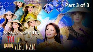 Thuy Nga Paris By Night 114 - Tôi Là Người Việt Nam - Part 3 of 3