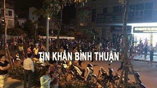 NÓNG🔴👉 Tin Bình Thuận mới nhất Chủ Nhật 01/7: Lại xảy ra xô xát giữa người dân Phan Thiết và CA