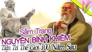 LỜI TIÊN TRI SẤM SÉT VỀ THẾ GIỚI 100 NĂM SAU - Sấm Trạng Trình NGUYỄN BỈNH KHIÊM (Thánh Tiên Tri VN)