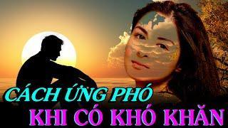CÁCH ỨNG PHÓ KHI CÓ KHÓ KHĂN - Thiền Đạo