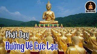 Muốn về cõi CỰC LẠC hãy nghe video này - Lời Phật Dạy Tuyệt Hay không nghe phí cả đời người