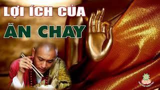 ĂN CHAY THẾ NÀO CHO ĐÚNG - Lợi ích kỳ diệu của  việc Ăn Chay ( rất hay ) - Những Lời Phật dạy