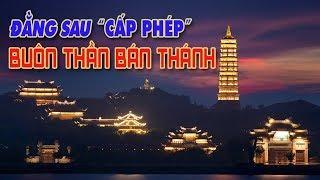 Buôn thần bán thánh, xây chùa giả: Sau lưng đại gia là quan chức!
