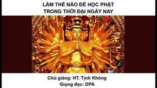Làm thế nào để học Phật trong thời đại ngày nay