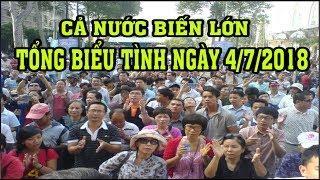 Ngày 4/7/2018 Người dân kêu gọi TỔNG B.IỂU T.ÌN H cả nước khiến Nguyễn Phú Trọng xanh mặt