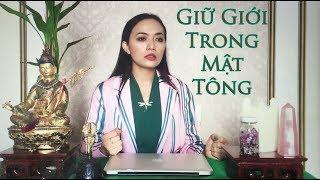 GIỮ GIỚI TRONG MẬT TÔNG- Kim Cương Thừa- Tinna Tinh