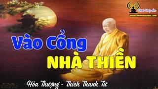 HT.Thiền Sư Thích Thanh Từ - Vào cổng nhà Thiền (Rất hay - Nên Nghe)