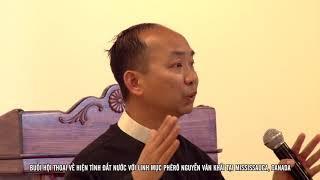 Hội thoại về Hiện Tình Đất Nước với Linh Mục Phêrô Nguyễn Văn Khải