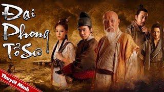 Phim Cổ Trang Thần Thoại Trung Quốc Hấp Dẫn Nhất 2021 | ĐẠI PHONG TỔ SƯ | Thuyết Minh