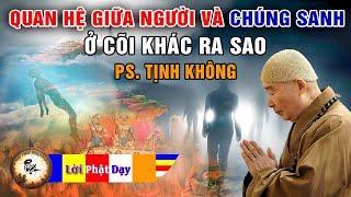 Quan hệ giữa người với chúng sanh ở các cõi khác ra sao? PS Tịnh Không p4/7 | Phật Pháp Nhiệm Màu