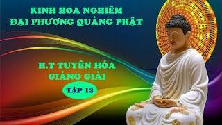 Kinh Hoa Nghiêm Đại Phương Quảng Phật Tập 13 HT Tuyên Hóa Giảng Giải