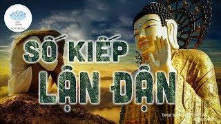 Vì Sao Số Kiếp Bạn Lận Đận Khổ Cực Hãy Nghe Phật Lý Giải Nguyên Nhân Để Tỉnh Ngộ