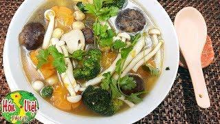 ✅ Canh Nấm Chay Món Ăn Chay Không Thể Bỏ Qua | Hồn Việt Food