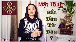 MẬT TÔNG -Kim Cương Thừa - BẤT DẦU TỪ ĐÂU? - Tinna Tinh