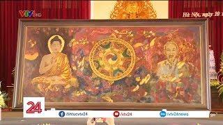 Ra mắt bức tranh 'Đạo pháp và dân tộc' mừng Lễ Phật đản 2019 | VTV24