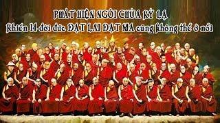 PHÁT HIỆN ngôi chùa KỲ LẠ khiến 14 đời đức ĐẠT LAI ĐẠT MA không ai ở nổi.