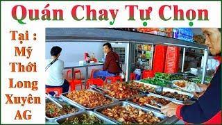 Quán Chay Tự Chọn _ Tại Mỹ Thới _ Long Xuyên _ An Giang.