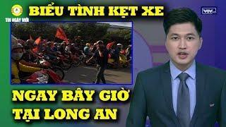 Sáng Nay: Người dân Long An xuống đường biểu tình kiểu mới, mở màn cho cuộc tổng biểu tình 24/6