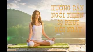 Hướng Dẫn 30 Phút Ngồi Thiền Mỗi Ngày