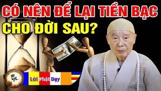 Vì sao không nên để lại Tiền Bạc Vật Chất cho con cháu? Pháp Sư Tịnh Không | Phật Pháp Nhiệm Màu