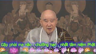 TĐ:705-Gặp phải ma não - chướng nạn , nhất tâm niệm Phật