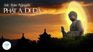 Sức Bản Nguyện Phật A Di Đà - Niệm Phật Như Thế Nào Để An Lạc Tự Tại Vãng Sanh