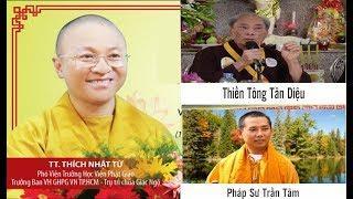 Pháp Sư Trần Tâm Và Thiền Tông Tân Diệu Là CHÁNH PHÁP hay TÀ PHÁP | Thầy Nhật Từ 2018
