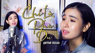 Chỉ Là Phù Du - Quỳnh Trang  - Tu di keo tre