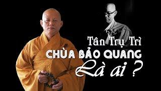 Thầy Phước Hậu - Tân Trụ Trì Chùa Bảo Quang Santa Ana