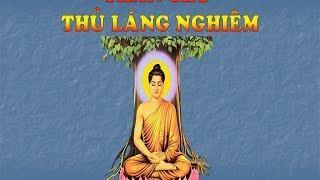 KINH LĂNG NGHIÊM ( CÓ CHỮ ) - ĐĐ.THÍCH TRÍ THOÁT TỤNG - 楞嚴經