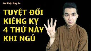 Khi Ngủ Tuyệt Đối Nhớ Kiêng Kỵ 4 Thứ Này Kẻo Rước Họa Vào Thân - Lời Phật Dạy Tv