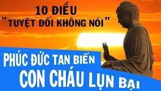 """THIÊN ĐẠO* 10 điều """"tuyệt đối không nói"""" Nếu không muốn Phúc Đức Tan Biến, Con Cháu Lụi Bại."""
