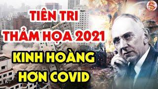 KINH HOÀNG Lời Tiên Tri Chấn Động Về Thế Giới Năm 2021 - Liệu Việt Nam Có Thoát Khỏi?