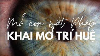 Mở con mắt pháp để khai mở Trí huệ - Ajahn Chah