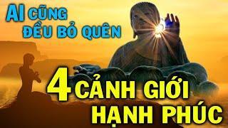 Đức Phật Dạy 4 cảnh giới Hạnh Phúc ai cũng nắm trong tay nhưng đều bỏ quên