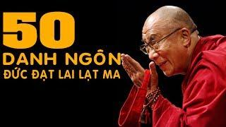 50 Danh ngôn HAY NHẤT Của Đức Đạt Lai Lạt Ma ( DaLai LaMa) về tình yêu cuộc sống hạnh phúc
