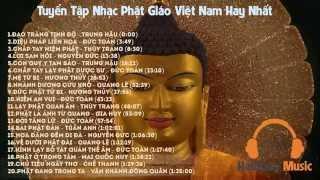 Tuyển Tập Nhạc Phật Giáo Việt Nam Hay Nhất Part 1