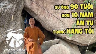 Tìm thấy Bậc Chân Tu 90 tuổi đã ẩn mình hơn 10 năm trong hang sâu núi Dinh để tìm chân lý đạo mầu