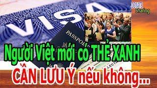 Người Việt mới có THẺ XANH CẦN LƯU Ý nếu không... - Donate Sharing