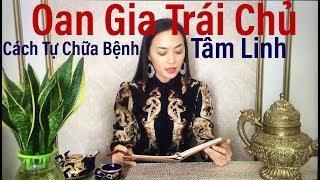 OAN GIA TRÁI CHỦ- Tự Chữa Bệnh Tâm Linh- Tinna Tinh