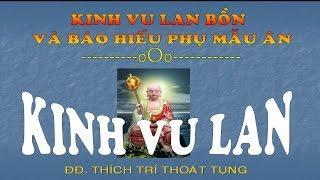 Kinh Vu Lan ( Có Chữ - Trọn Bộ ) - ĐĐ.Thích Trí Thoát Tụng