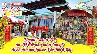 Người Việt ở Mỹ đón Tết thế nào mùa Cô-vy ? Khám phá bí ẩn đền thờ khu mall Phước Lộc Thọ ở Mỹ