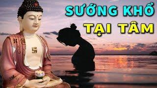 Phật Dạy Ở Đời Hạnh Phúc Khổ Đau Đều Tại Tâm - Giàu Hay Nghèo Là Do Biết Đủ - Lời Phật Dạy Rất Hay