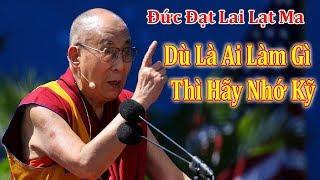Đủ Duyên Thì Nghe Bài Giảng Hay Nhất Của Đức Đạt Lai Lạt Ma Về Cho Nhận Và Lòng Từ Bi | Phật dạy
