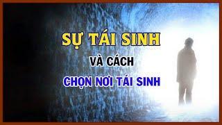 SỰ TÁI SINH và cách chọn NƠI TÁI SINH   Không nghe sẽ uống phí